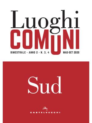 Luoghi comuni (2020). Vol. 3-4: Sud