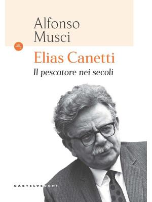 Elias Canetti. Il pescatore nei secoli