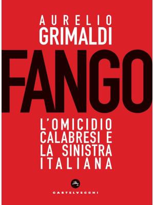 Fango. L'omicidio Calabresi e la sinistra italiana