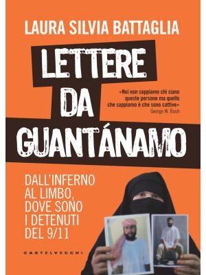 Lettere da Guantánamo. Dall'inferno al limbo, dove sono i detenuti del 9/11
