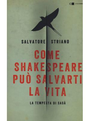 Come Shakespeare può salvarti la vita. La tempesta di Sasà