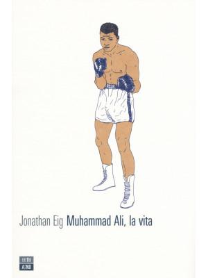 Muhammad Ali, la vita