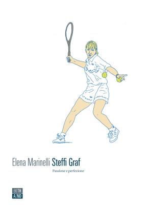 Steffi Graf. Passione e perfezione