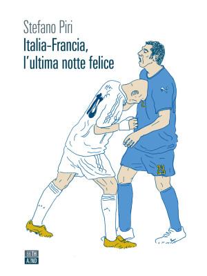 Italia-Francia, l'ultima notte felice