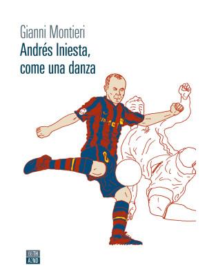 Andrés Iniesta, come una danza