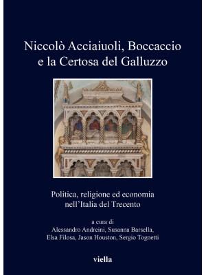 Niccolò Acciaiuoli, Boccaccio e la Certosa del Galluzzo. Politica, religione ed economia nell'Italia del Trecento