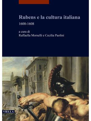 Rubens e la cultura italiana. 1600-1608