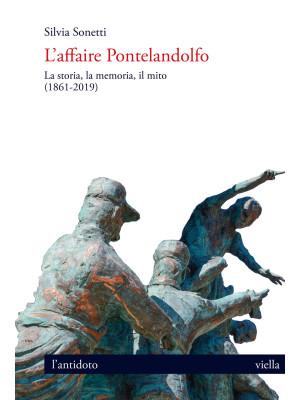 L'affaire Pontelandolfo. La storia, la memoria, il mito (1861-2019)