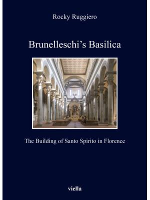 Brunelleschi's Basilica. The building of Santo Spirito in Florence