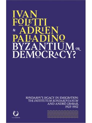 Byzantium or democracy? Kondakov's legacy in emigration: the Institutum Kondakovianum and André Grabar, 1925-1952