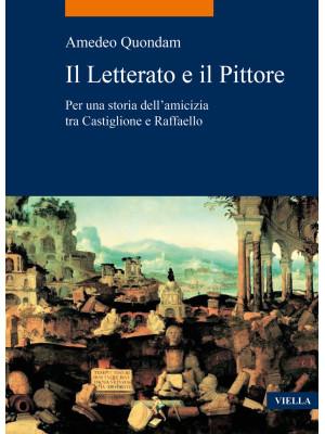 Il letterato e il pittore. Per una storia dell'amicizia tra Castiglione e Raffaello