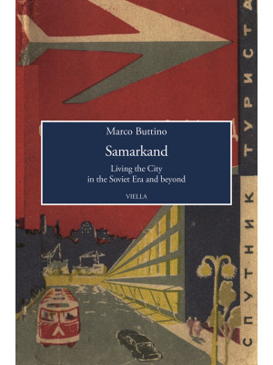 Samarkand. Living the city in the soviet era and beyond