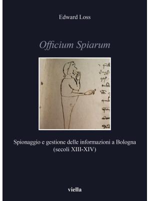 Officium Spiarum. Spionaggio e gestione delle informazioni a Bologna (secoli XIII-XIV)