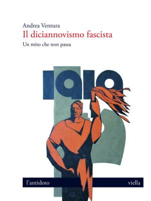 Il diciannovismo fascista. Un mito che non passa