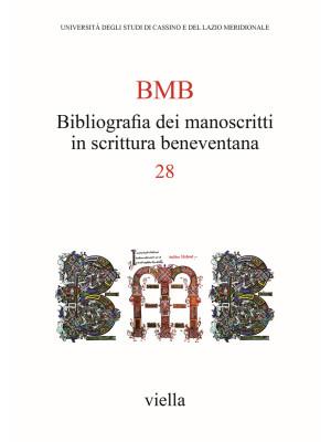 BMB. Bibliografia dei manoscritti in scrittura beneventana. Vol. 28