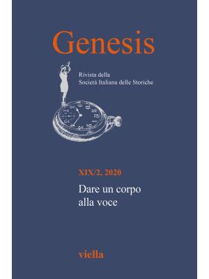 Genesis. Rivista della Società italiana delle storiche (2020). Vol. 2: Dare un corpo alla voce