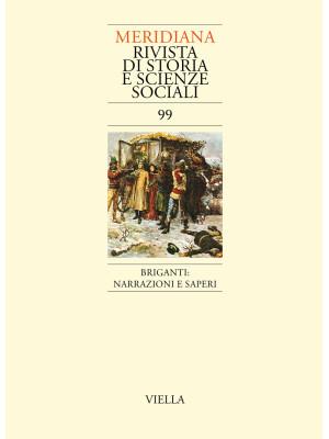 Meridiana (2020). Vol. 99: Briganti: narrazioni e saperi
