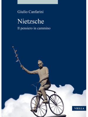 Nietzsche. Il pensiero in cammino