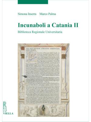 Incunaboli a Catania. Vol. 2: Biblioteca Regionale Universitaria