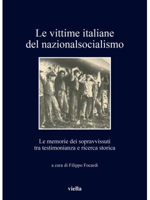 Le vittime italiane del nazionalsocialismo. Le memorie dei sopravvissuti tra testimonianza e ricerca storica
