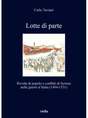 Lotte di parte. Rivolte di popolo e conflitti di fazione nelle guerre d'Italia (1494-1531)