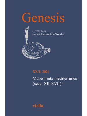 Genesis. Rivista della Società italiana delle storiche (2021). Vol. 1: Mascolinità mediterranee (secc. XII-XVII)