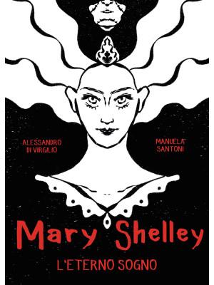 Mary Shelley. L'eterno sogno