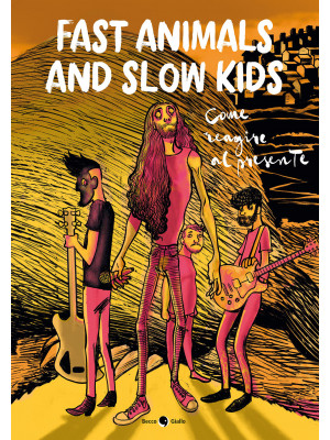 Fast Animals and Slow Kids. Come reagire al presente