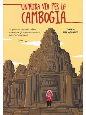 Un'altra via per la Cambogia. 15 giorni nel cuore del sud-est asiatico con gli operatori della ONG WeWorld