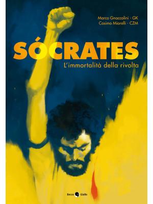 Socrates. L'immortalità della rivolta