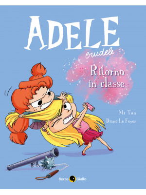Adele crudele. Vol. 9: Ritono in classe
