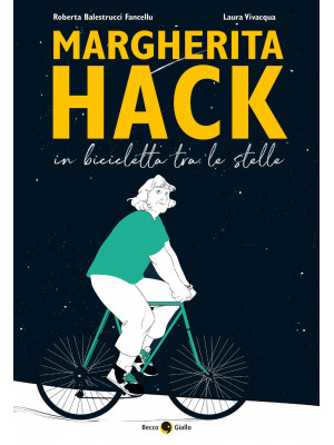 Margherita Hack. In bicicletta tra le stelle