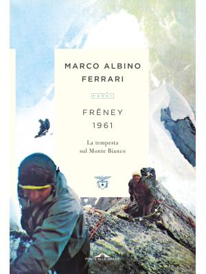 Freney 1961. La tempesta sul Monte Bianco