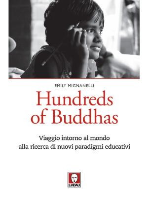Hundreds of Buddhas. Viaggio intorno al mondo alla ricerca di nuovi paradigmi educativi