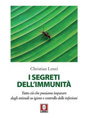 I segreti dell'immunità. Tutto ciò che possiamo imparare dagli animali su igiene e controllo delle infezioni