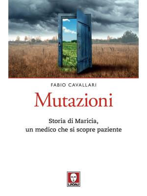 Mutazioni. Storia di Maricia, un medico che si scopre paziente