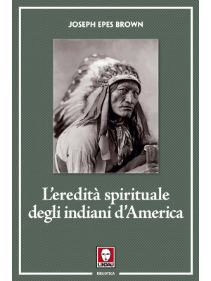 L'eredità spirituale degli indiani d'America