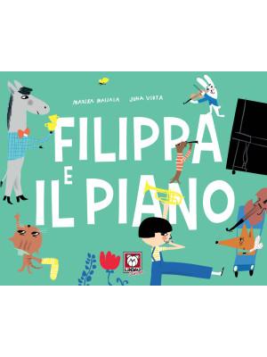 Filippa e il piano. Ediz. a colori
