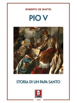 Pio V. Storia di un papa santo
