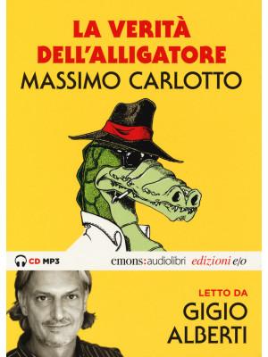 La verità dell'Alligatore letto da Gigio Alberti. Audiolibro. CD Audio formato MP3. Ediz. integrale