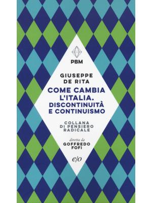 Come cambia l'Italia. Discontinuità e continuismo