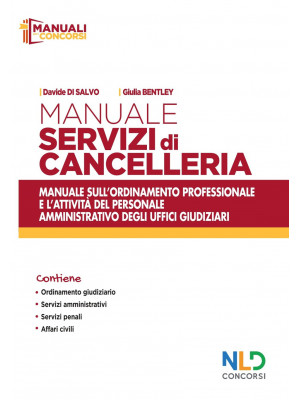 Manuale servizi di cancelleria. Manuale sull'ordinamento professionale e l'attività del personale amministrativo degli uffici giudiziari