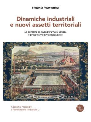Dinamiche industriali e nuovi assetti territoriali. Le periferie di Napoli tra vuoti urbani e prospettive di valorizzazione
