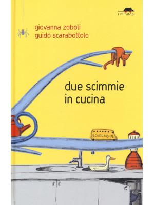 Due scimmie in cucina. Ediz. a colori