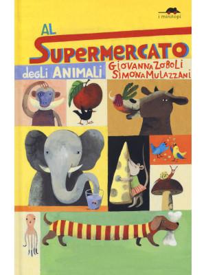 Al supermercato degli animali. Ediz. a colori