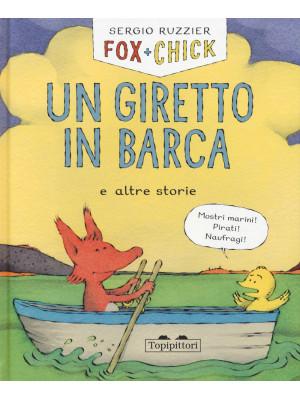 Un giretto in barca e altre storie. Fox + Chick