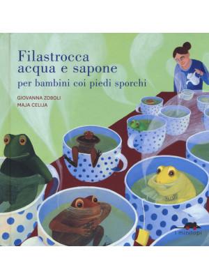 Filastrocca acqua e sapone per bambini coi piedi sporchi. Ediz. a colori