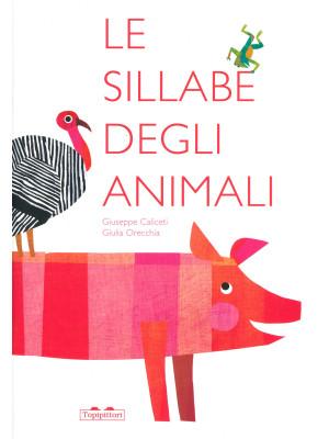 Le sillabe degli animali. Ediz. a colori