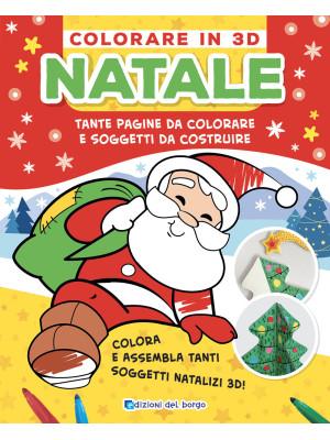 Natale. Colorare in 3D. Tante pagine da colorare tanti soggetti da costruire
