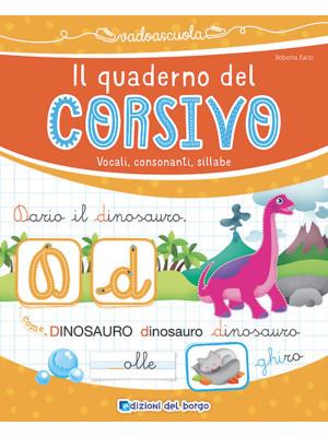 Il quaderno del corsivo. Vocali, consonanti, sillabe